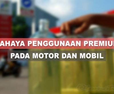 Bahaya Penggunaan Premium Untuk Kendaraan Modern