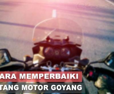 Cara Memperbaiki Stang Motor Goyang