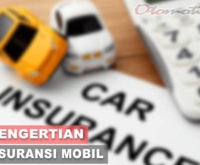 Pengertian Asuransi Mobil